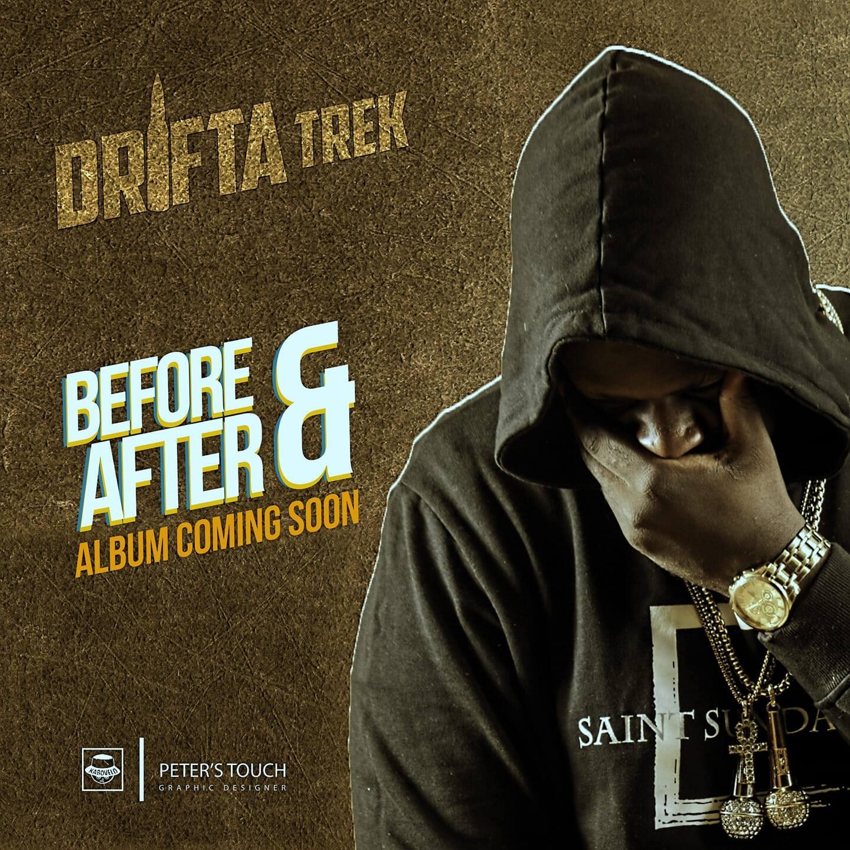 """Drifta Trek Unveils """"Before & After"""" Album Tracklist"""