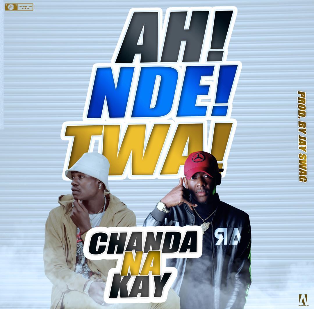 Chanda Na Kay - Ah Nde Twa