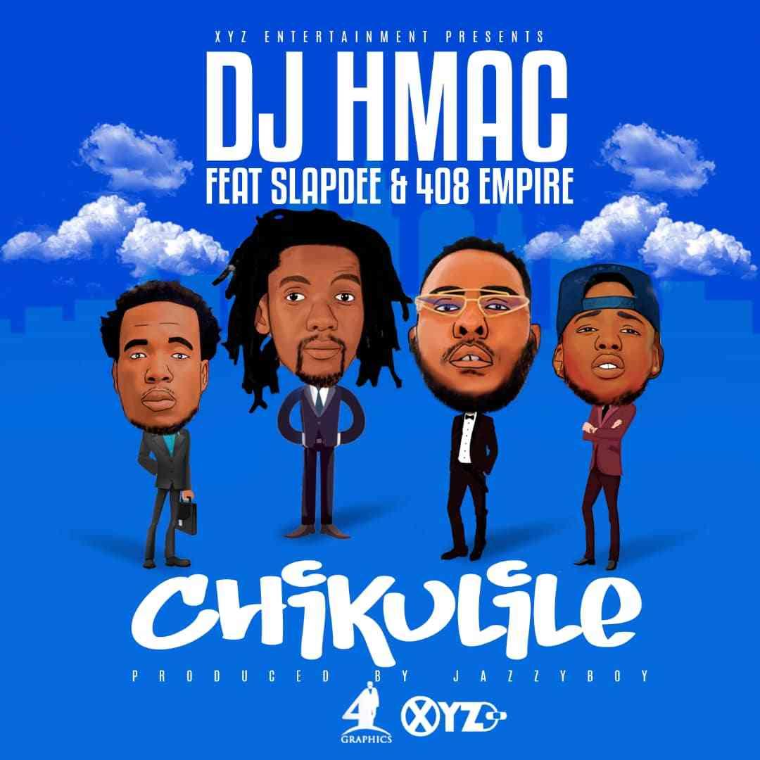 "DJ HMac ft. Slapdee x 408 Empire – ""Chikulile"""