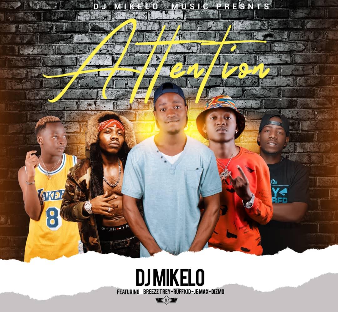 DJ Mikelo X Jemax X Ruff Kid X Dizmo & Breezy Trey - Attention