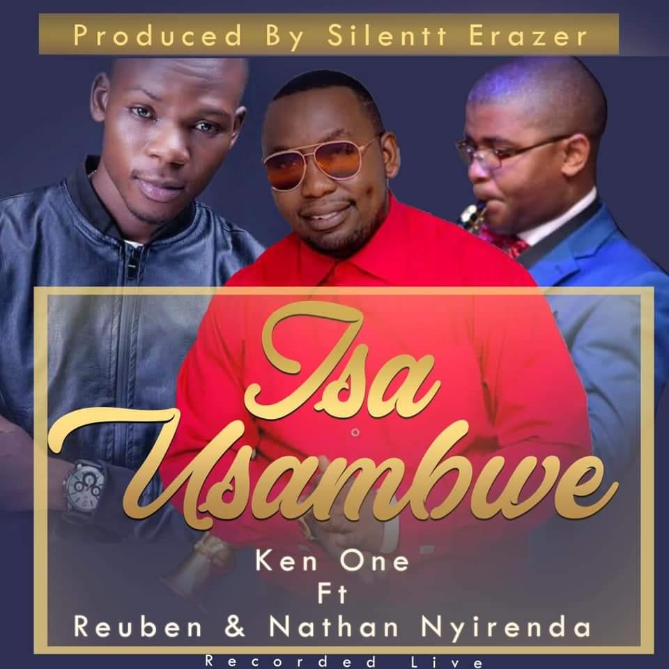 """Ken One ft. Reuben and Nathan Nyirenda - """"Isa Usambwe"""""""