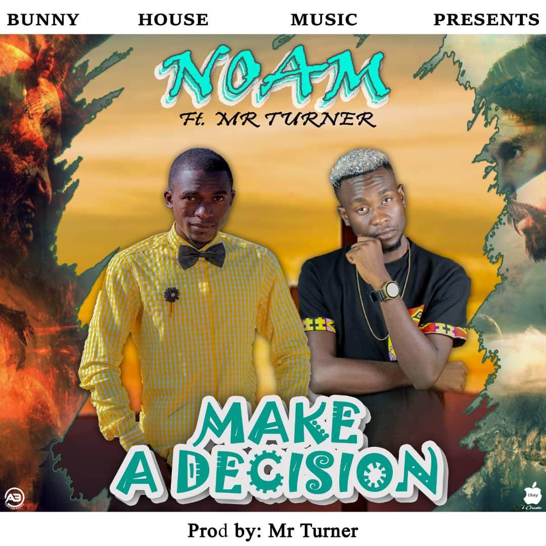 Noem Ft Mr Turner - Make a Decision