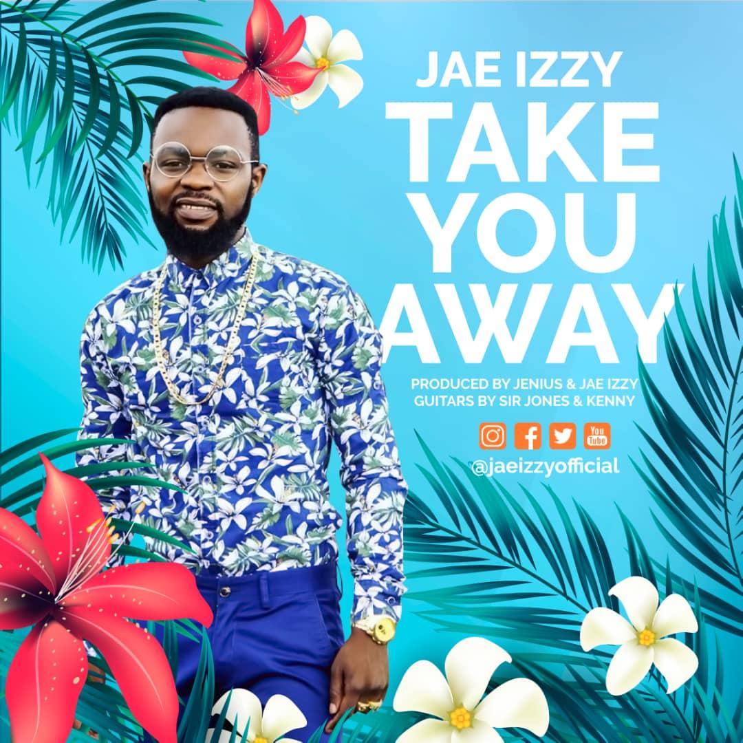 Jae Izzy - Take you away