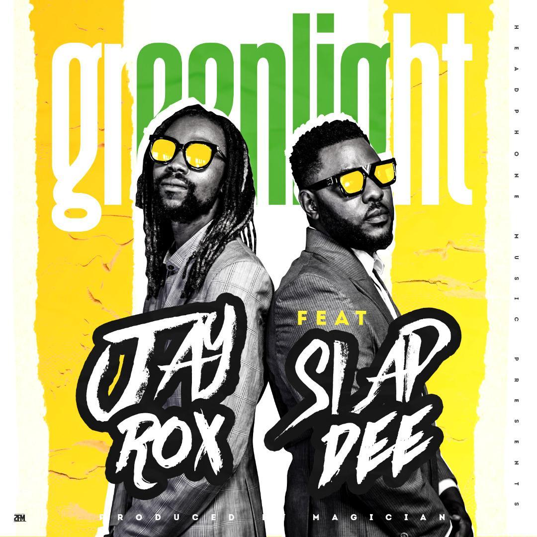 Jay Rox - Green Light feat Slap Dee