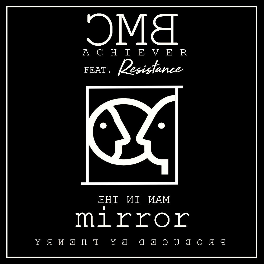 Bmc Achiever Ft. Resistance – Man in the Mirror