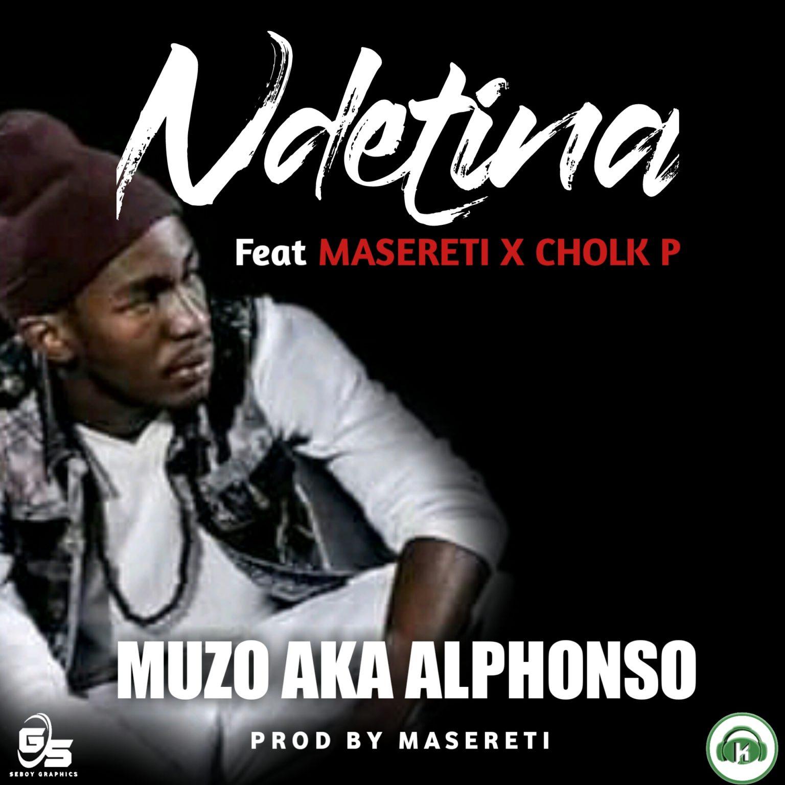Muzo Aka Alphonsol ft Cholk P - Masereti - Ndetina