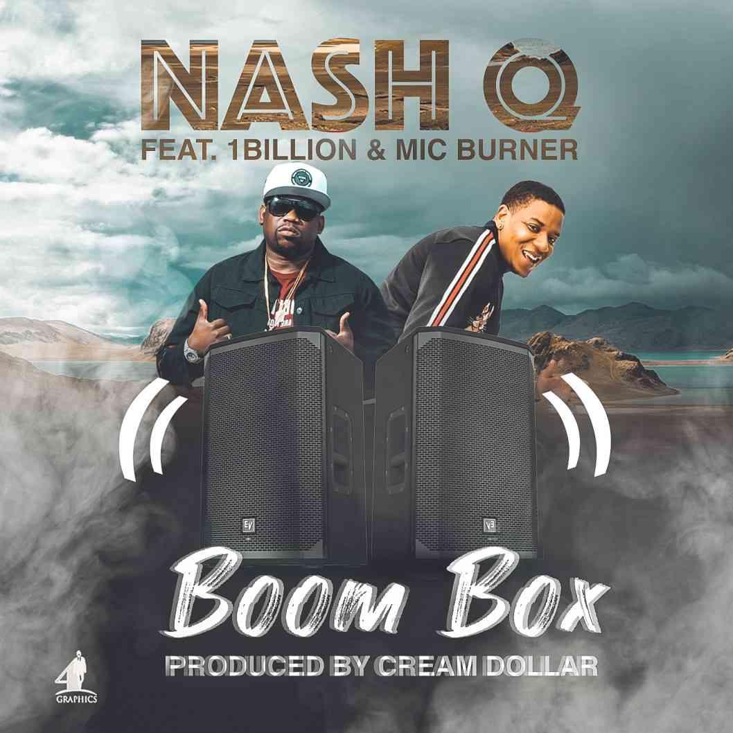 "VIDEO: Nash Q ft. Mic Burner – ""Boom Box"""
