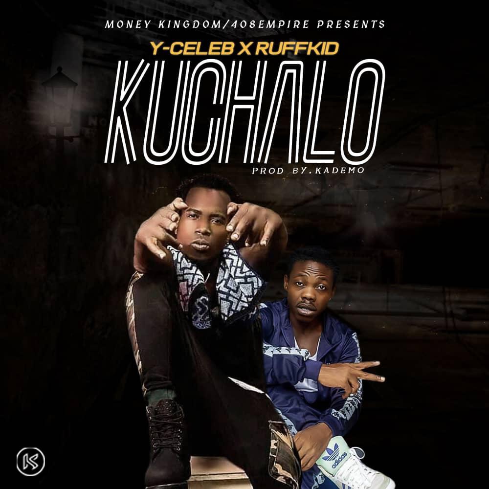 Y-Celeb x Ruff Kid – Kuchalo