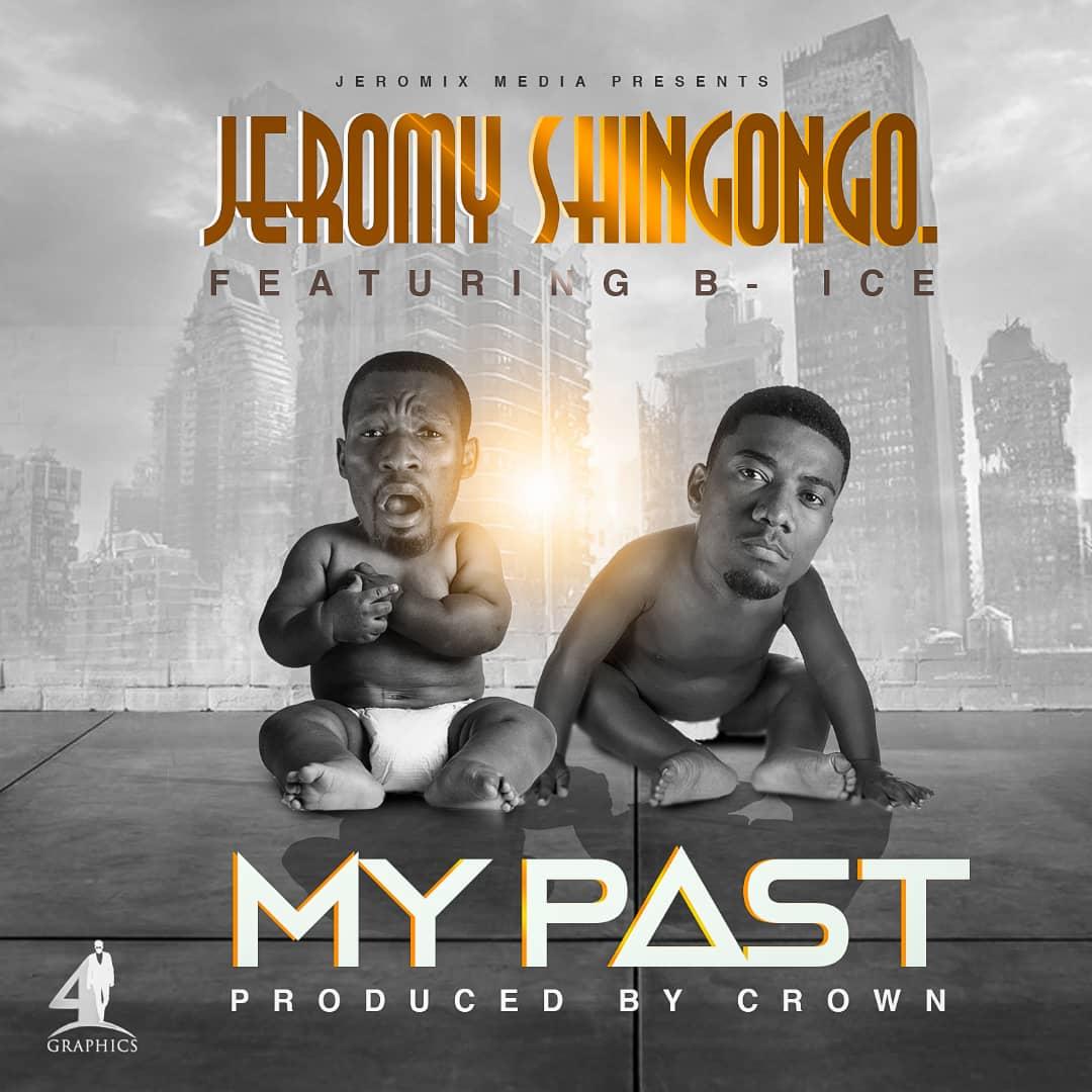 Jeromy Shingongo Ft. B Ice - My Past [Prod. by Crown]
