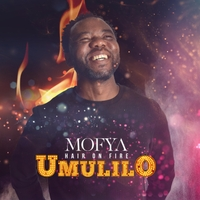 Mofya - Hair on Fire (Umulilo)  +Official Video