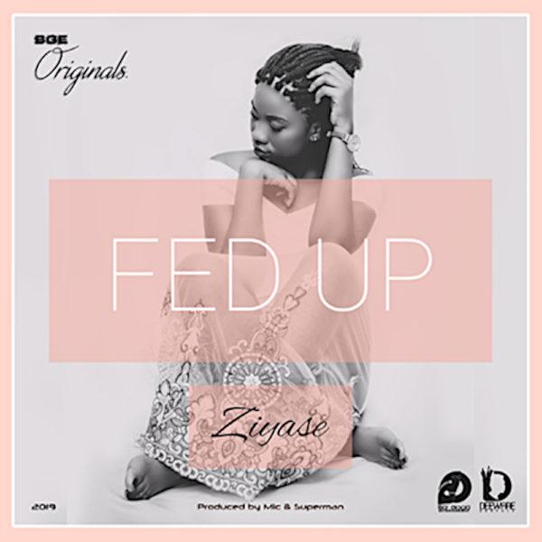 Ziyase - Fed Up